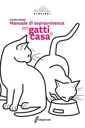 Immagine di MANUALE DI SOPRAVVIVENZA PER GATTI DI CASA