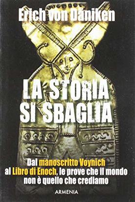 Immagine di STORIA SI SBAGLIA. DAL MANOSCRITTO VOYNICH AL LIBRO DI ENOCH, LE PROVE CHE IL MONDO NON E` QUELL...