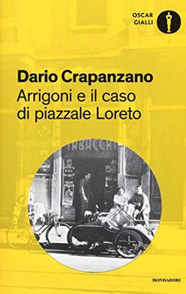 Immagine di ARRIGONI E IL CASO DI PIAZZALE LORETO. MILANO 1952