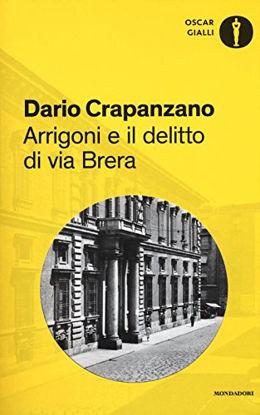 Immagine di ARRIGONI E IL DELITTO DI VIA BRERA. MILANO 1952