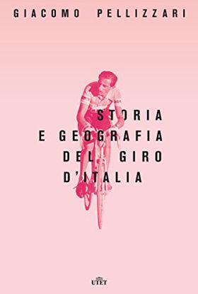 Immagine di STORIA E GEOGRAFIA DEL GIRO D`ITALIA