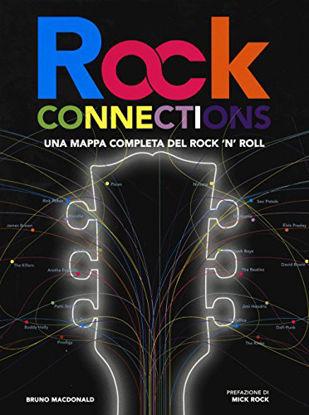 Immagine di ROCK CONNECTIONS. UNA MAPPA COMPLETA DEL ROCK `N` ROLL