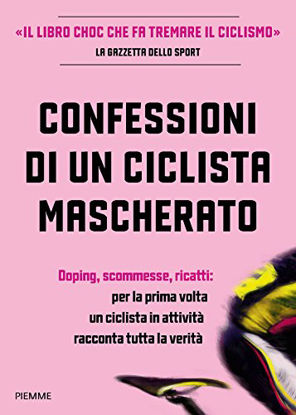 Immagine di CONFESSIONI DI UN CICLISTA MASCHERATO