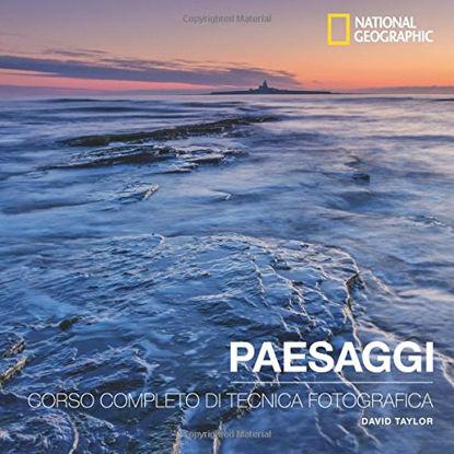 Immagine di PAESAGGI. CORSO COMPLETO DI TECNICA FOTOGRAFICA
