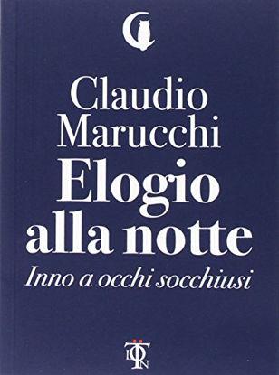 Immagine di ELOGIO ALLA NOTTE. INNO A OCCHI SOCCHIUSI