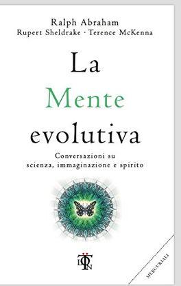 Immagine di MENTE EVOLUTA (LA) CONVERSAZIONI SU SCIENZA IMMAGINAZIONE E SPIRITO