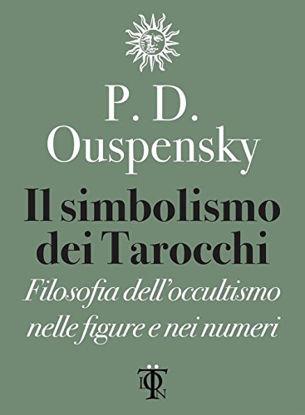 Immagine di SIMBOLISMO DEI TAROCCHI (IL) FILOSOFIA DELL`OCCULTISMO NELLE FIGURE E NEI NUMERI