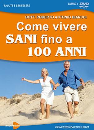 Immagine di COME VIVERE SANI FINO A 100 ANNI - DVD