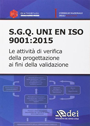 Immagine di S.G.Q. UNI EN ISO 9001:2015 - LE ATTIVITA` DI VERIFICA DELLA PROGETTAZIONE AI FINI DELLA VALIDAZIO