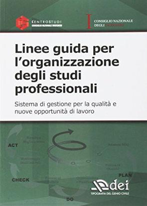 Immagine di LINEE GUIDA PER L`ORGANIZZAZIONE DEGLI STUDI PROFESSIONALI