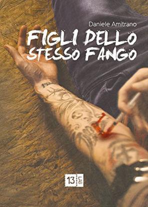 Immagine di FIGLI DELLO STESSO FANGO