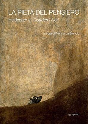 Immagine di PIETA` DEL PENSIERO. HEIDEGGER E I «QUADERNI NERI» (LA)