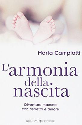 Immagine di ARMONIA DELLA NASCITA (L`) DIVENTARE MAMMA CON RISPETTO E AMORE