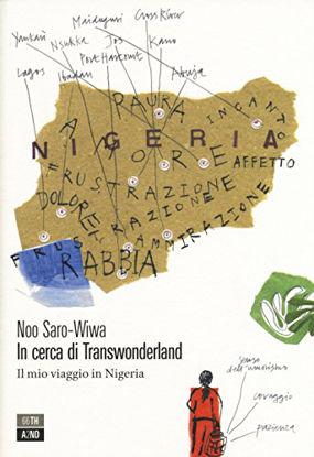 Immagine di IN CERCA DI TRANSWONDERLAND. IL MIO VIAGGIO IN NIGERIA