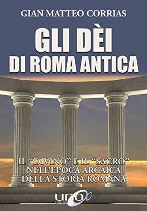Immagine di DEI DI ROMA ANTICA. IL «DIVINO» E IL «SACRO» NELL`EPOCA ARCAICA DELLA STORIA ROMANA (GLI)