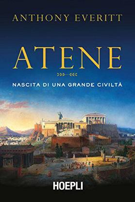 Immagine di ATENE. NASCITA DI UNA GRANDE CIVILTA`