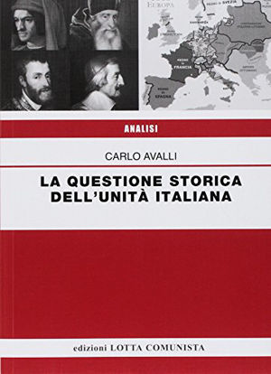 Immagine di QUESTIONE STORICA DELL`UNITA` ITALIANA (LA)