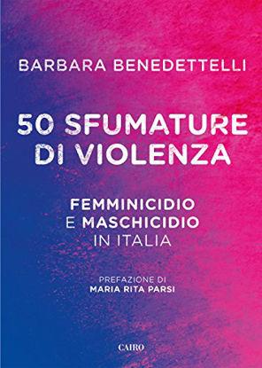 Immagine di 50 SFUMATURE DI VIOLENZA. FEMMINICIDIO E MASCHICIDIO IN ITALIA
