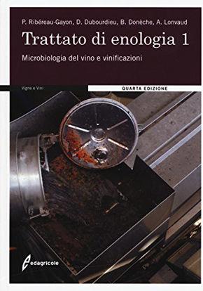 Immagine di TRATTATO DI ENOLOGIA. VOL. 1: MICROBIOLOGIA DEL VINO E VINIFICAZIONI