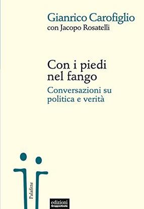 Immagine di CON I PIEDI NEL FANGO. CONVERSAZIONI SU POLITICA E VERITA`
