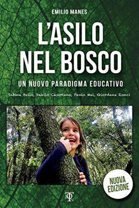 Immagine di ASILO NEL BOSCO. UN NUOVO PARADIGMA EDUCATIVO (L`)