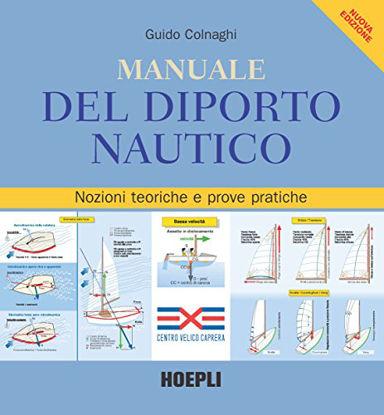 Immagine di MANUALE DEL DIPORTO NAUTICO. NOZIONI TECNICHE E PROVE PRATICHE
