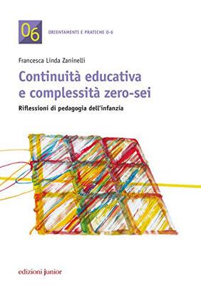 Immagine di CONTINUITA` EDUCATIVA E COMPLESSITA` ZERO-SEI