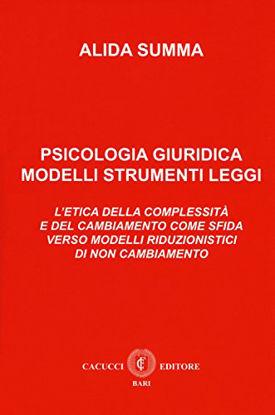 Immagine di PSICOLOGIA GIURIDICA MODELLI STRUMENTI E LEGGI