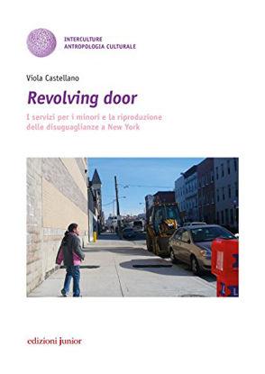 Immagine di REVOLVING DOOR. I SERVIZI PER I MINORI E LA RIPRODUZIONE DELLE DISUGUAGLIANZE A NEW YORK