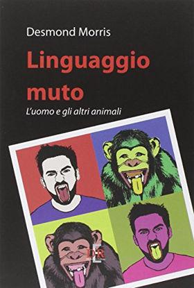 Immagine di LINGUAGGIO MUTO. L`UOMO E GLI ALTRI ANIMALI
