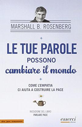 Immagine di TUE PAROLE POSSONO CAMBIARE IL MONDO. COME L`EMPATIA CI AIUTA A COSTRUIRE LA PACE (LE)