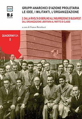 Immagine di GRUPPI ANARCHICI D`AZIONE PROLETARIA. LE IDEE, I MILITANTI, L`ORGANIZZAZIONE - VOLUME 2