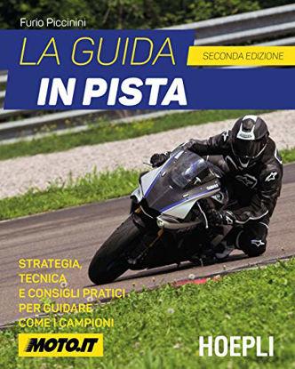 Immagine di GUIDA IN PISTA. STRATEGIA, TECNICA E CONSIGLI PRATICI PER GUIDARE COME I CAMPIONI (LA)