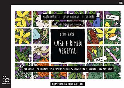 Immagine di COME FARE... CURE E RIMEDI VEGETALI - 40 PIANTE MEDICINALI