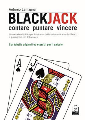 Immagine di BLACKJACK. CONTARE, PUNTARE, VINCERE