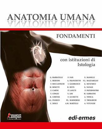 Immagine di ANATOMIA UMANA. FONDAMENTI. CON ISTITUZIONI DI ISTOLOGIA. CON E-BOOK. CON ESPANSIONE ONLINE