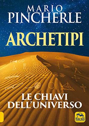 Immagine di ARCHETIPI. LE CHIAVI DELL`UNIVERSO