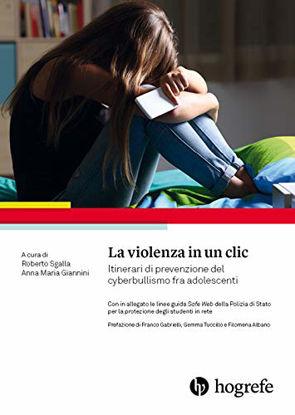 Immagine di VIOLENZA IN UN CLIC. ITINERARI DI PREVENZIONE DEL CYBERBULLISMO FRA ADOLESCENTI (LA)