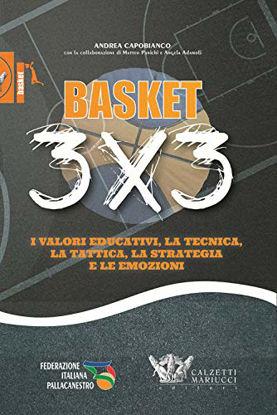Immagine di BASCKET 3X3. I VALORI EDUCATIVI, LA TECNICA, LA TATTICA, LA STATEGIA E LE EMOZIONI