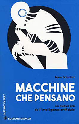 Immagine di MACCHINE CHE PENSANO. LA NUOVA ERA DELL`INTELLIGENZA ARTIFICIALE