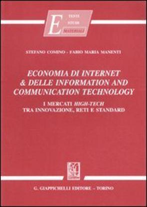 Immagine di ECONOMIA DI INTERNET & DELLE INFORMATION AND COMMUNICATION TECHNOLOGY. I MERCATI HIGH-TECH TRA I...