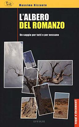 Immagine di ALBERO DEL ROMANZO. UN SAGGIO PER TUTTI E PER NESSUNO (L`)