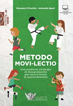 Immagine di METODO MOVI-LECTIO. UNA MODERNA STRATEGIA DI INSEGNAMENTO PER NUOVE FORME DI APPREND