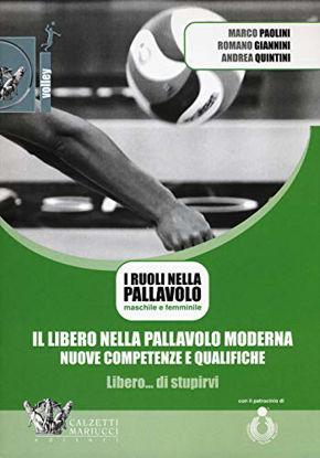 Immagine di LIBERO NELLA PALLAVOLO MODERNA (IL). LIBRO + DVD