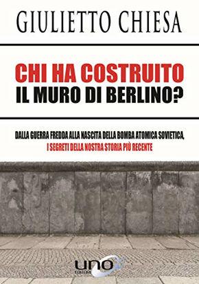 Immagine di CHI HA COSTRUITO IL MURO DI BERLINO?