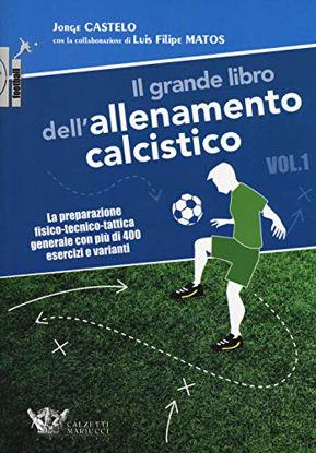 Immagine di GRANDE LIBRO DELL`ALLENAMENTO CALCISTICO VOL.1 (IL)