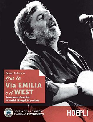 Immagine di FRA LA VIA EMILIA E IL WEST: FRANCESCO GUCCINI, LE RADICI...