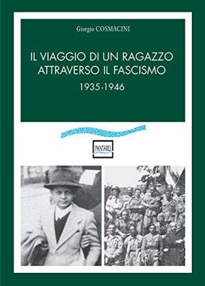 Immagine di VIAGGIO DI UN RAGAZZO ATTRAVERSO IL FASCISMO 1935-1946 (IL)