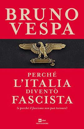 Immagine di PERCHE` L`ITALIA DIVENTO` FASCISTA (E PERCHE` IL FASCISMO NON PUO` TORNARE)