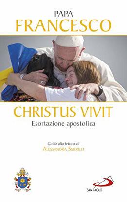Immagine di «CHRISTUS VIVIT». ESORTAZIONE APOSTOLICA POSTSINODALE AI GIOVANI E A TUTTO IL POPOLO DI DIO. CON...